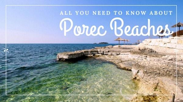 A complete travel guide to Porec beaches