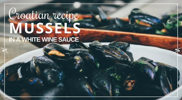Mussels In A White Wine Recipe | My Croatian Food & Other Recipes