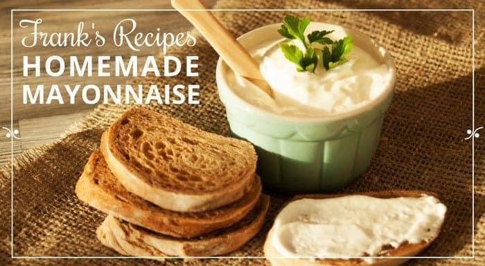 Homemade Mayonnaise Recipe | My Croatian Food & Recipes