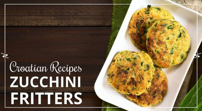 Zucchini Fritters Recipe   My Croatian Food & Other Recipes