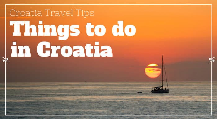 Croatia Travel Guide | 34 Things To Know If Visiting Croatia