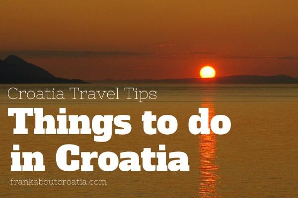 Things to do in Croatia: Frank about Croatia