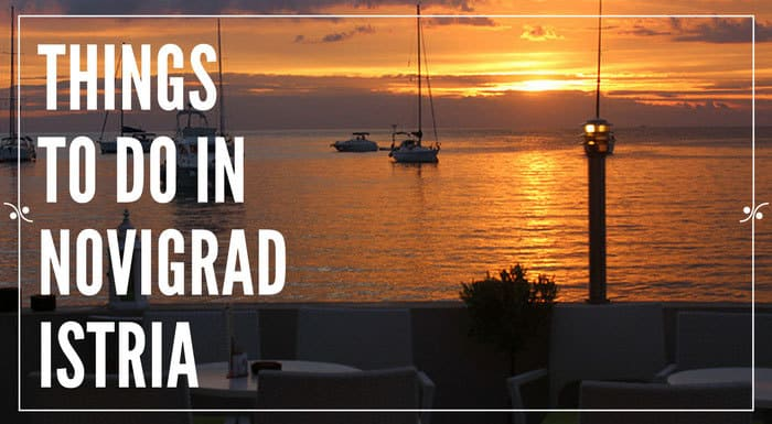 Things To Do In Novigrad Croatia | Croatia Things To Do
