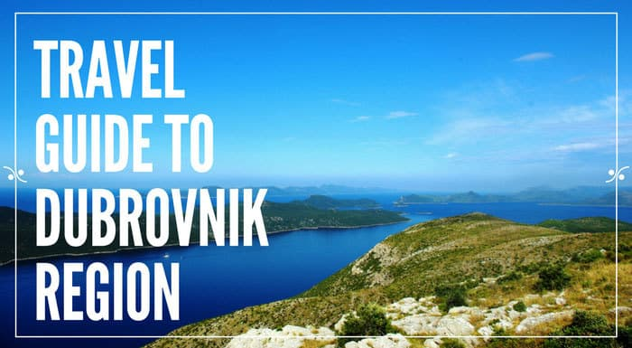 Dubrovnik Region Travel Guide | Croatia Travel Guides