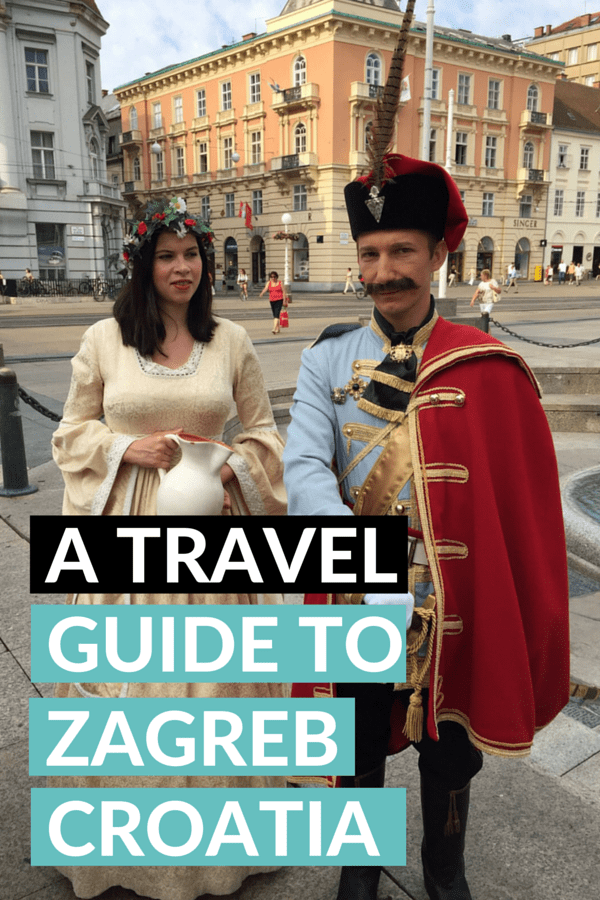 A Travel Guide To Zagreb Croatia | Pin Me For Later!