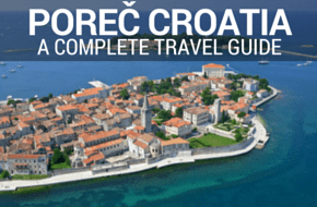 A Complete Travel Guide To Porec