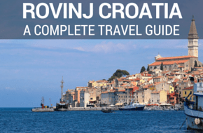 A Complete Travel Guide To Rovinj