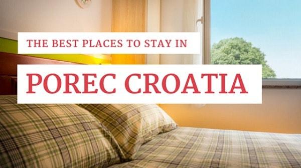 Porec Croatia Travel Guide   Accommodation in Porec
