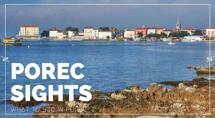 Porec Croatia Travel Guide | What To See In Porec