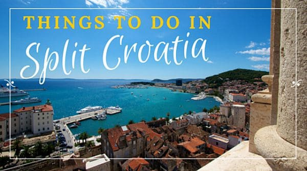 Split Croatia Travel Guide | Things to do in Split