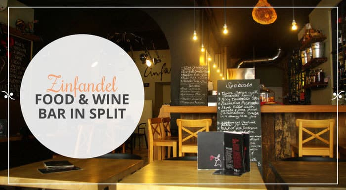 Food & Wine Bar Zinfandel Split Croatia | Croatia Restaurant Guide