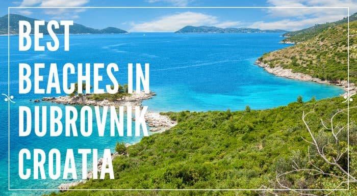 Best Beaches In Dubrovnik | Croatia Beaches Guide