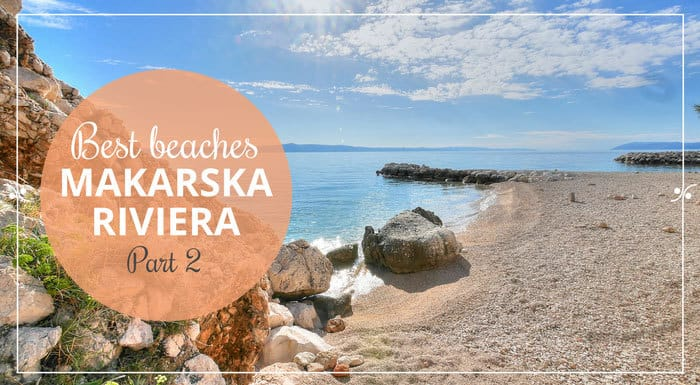 Makarska Riviera Beaches Part 2 | Croatian Beaches Guide