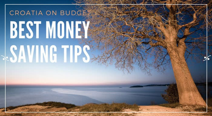 Croatia Budget Tips: Money-saving tips for Croatia | Croatia Travel Tips