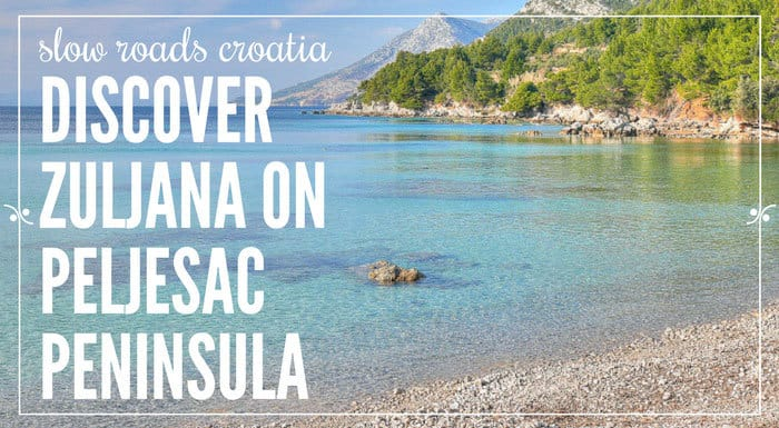 Zuljana Peljesac Peninsula | Croatia Travel Guide