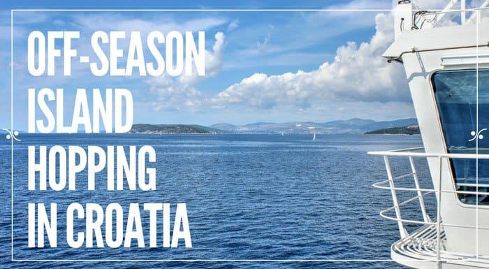 Off-season Island Hopping In Croatia | Croatia Travel Tips