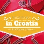 What to buy in Croatia: Crafts to look for in Zagreb