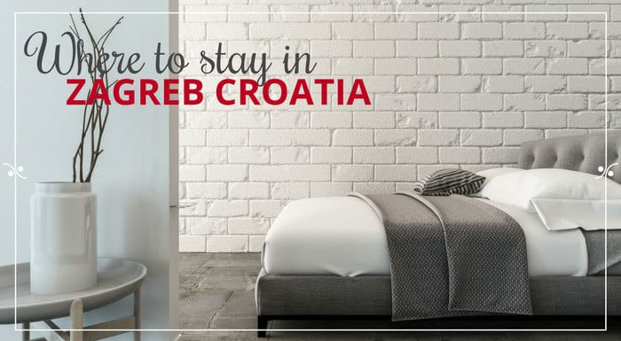 Where To Stay In Zagreb Croatia | Croatia Accommodation Guide