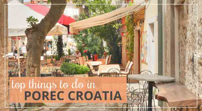 Things to do in Porec | Istria, Croatia
