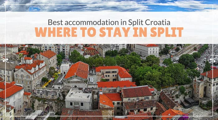 Split Accommodation: Where To Stay In Split | Split Croatia Travel Guide