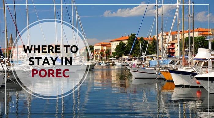 Porec Croatia  city photo : Where To Stay In Porec Croatia | Explore Croatia With Frank