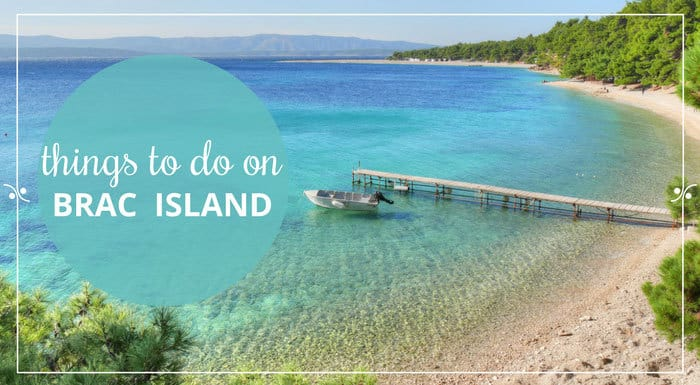 Things To Do In Brac Island | Croatia Travel Guide