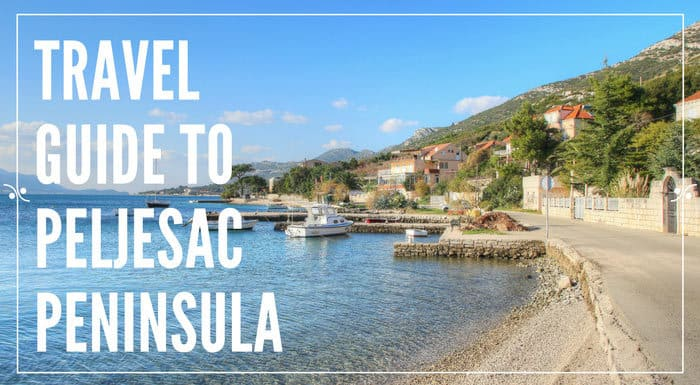 Peljesac Peninsula Croatia Travel Guides | Croatia Travel Guides