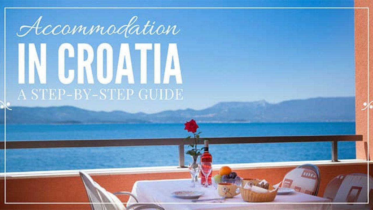 Accommodation Croatia Guide 2018 | Explore Croatia With Frank