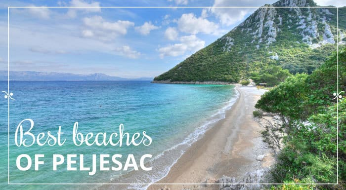Best Beaches On Peljesac Peninsula | Croatian Beaches Guide