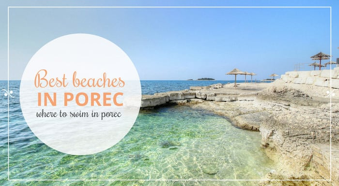Best Beaches In Porec Croatia | Croatian Beaches Guide