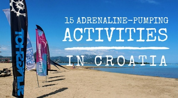Adrenaline-pumping activities in Croatia