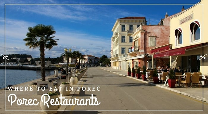Porec Croatia   Restaurants in Porec