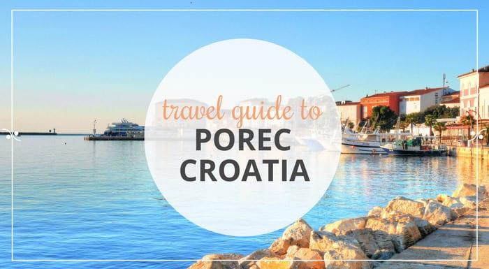 Porec Croatia   Croatia Travel Guides