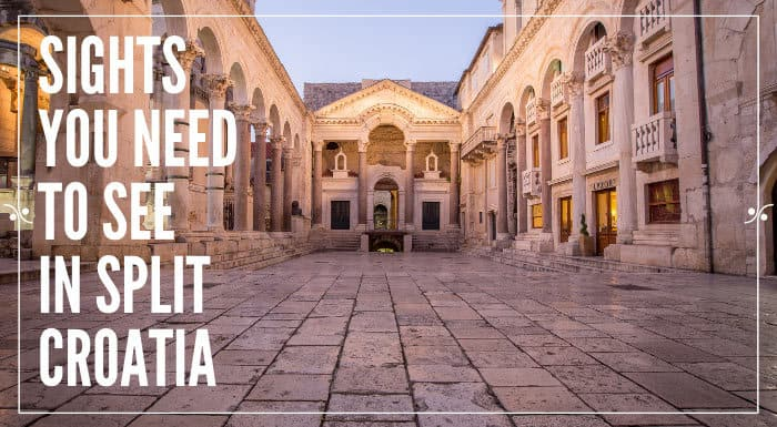 Split Croatia Travel Guide| What To See In Split Croatia
