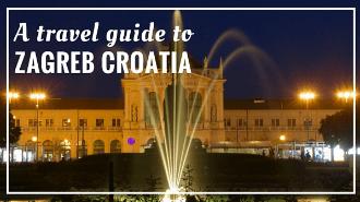 Zagreb Croatia Travel Guide