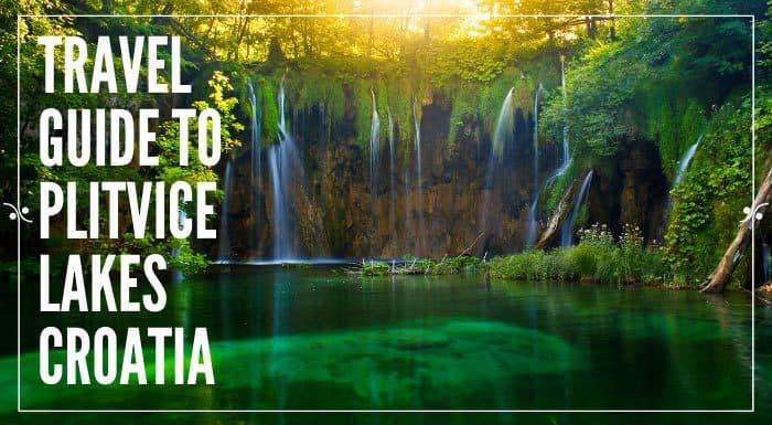 plitvice lakes national park travel guide 2019 croatia travel guide