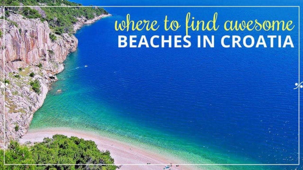 Beaches In Croatia: Where to find best Croatia Beaches