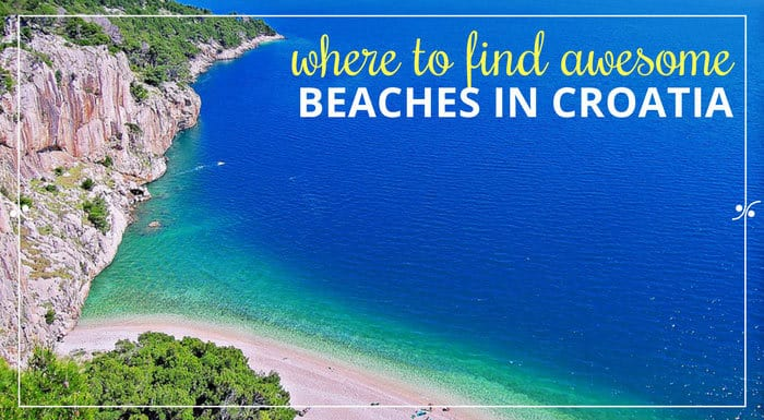 Best Beaches Croatia | Croatian Beaches Guide