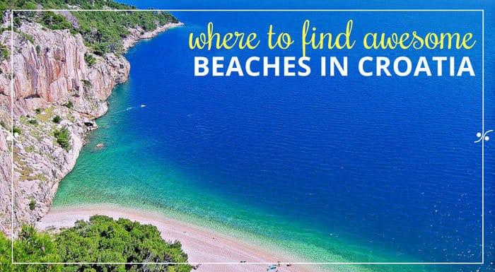 Best Beaches Croatia | Croatian Beaches Guide