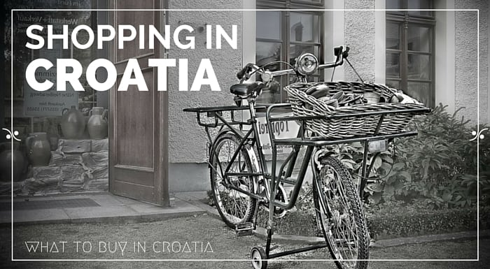 Shopping in Croatia | Croatia Travel Guide