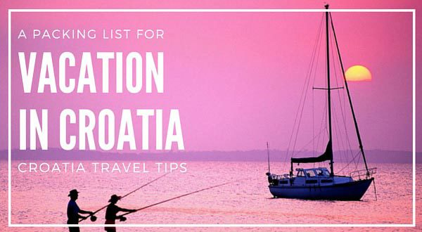 Packing list for vacation in Croatia
