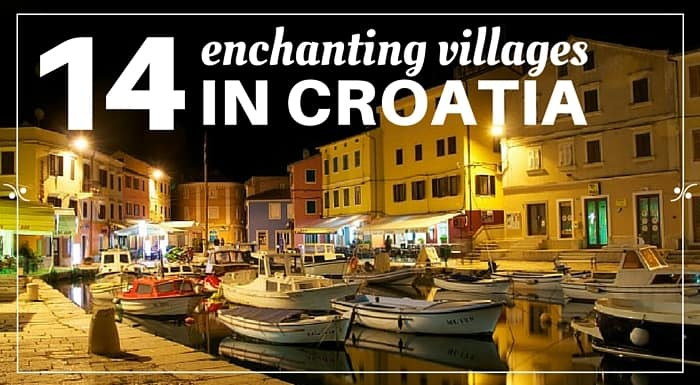 14 enchanting villages in Croatia|Croatia Travel Guide