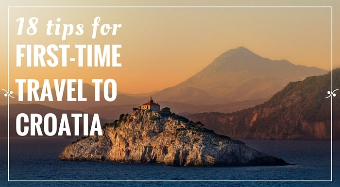 Tips For First Time Travel To Croatia | Croatia Travel Tips