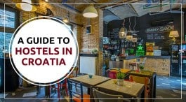 A complete guide to hostels in Croatia