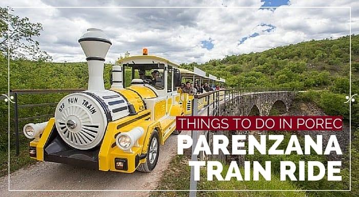 What To Do In Porec |Parenzana Train Ride