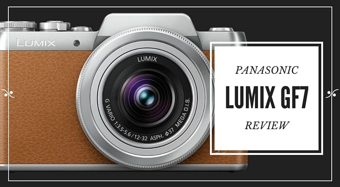Panasonic Lumix GF7 Review