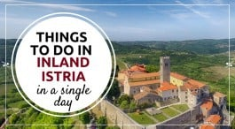 Five experiences to have in just one day in inland Istria