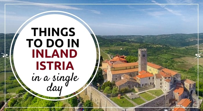 Five experiences to have in a single day in inland Istria |Explore Croatia With Frank