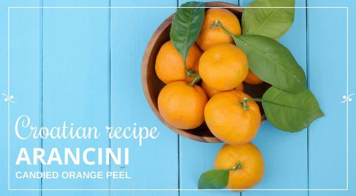 Croatian Recipes   Candied Orange Peel   Traditional Croatian Food
