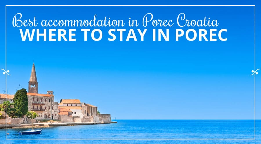 Porec Accommodation Guide